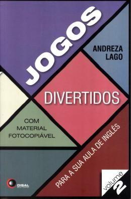 JOGOS DIVERTIDOS PARA SUA AULA DE INGLES VOL . 2 - COM MATERIAL FOTOCOPIÁVEL