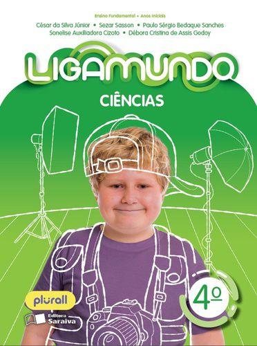 LIGAMUNDO CIÊNCIAS - 4º ANO - ENSINO FUNDAMENTAL I - 4º ANO