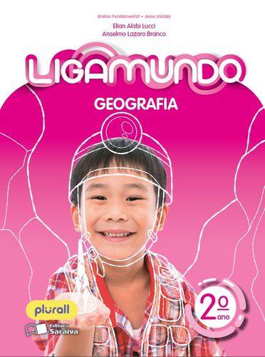 LIGAMUNDO GEOGRAFIA - 2º ANO - ENSINO FUNDAMENTAL I - 2º ANO