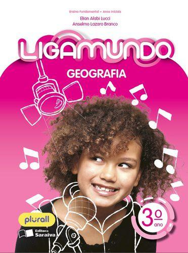 LIGAMUNDO GEOGRAFIA - 3º ANO - ENSINO FUNDAMENTAL I - 3º ANO