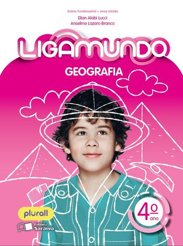 LIGAMUNDO GEOGRAFIA - 4º ANO - ENSINO FUNDAMENTAL I - 4º ANO