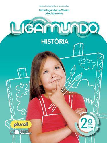 LIGAMUNDO HISTÓRIA - 2º ANO - ENSINO FUNDAMENTAL I - 2º ANO