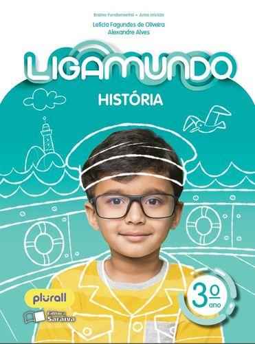 LIGAMUNDO HISTÓRIA - 3º ANO - ENSINO FUNDAMENTAL I - 3º ANO