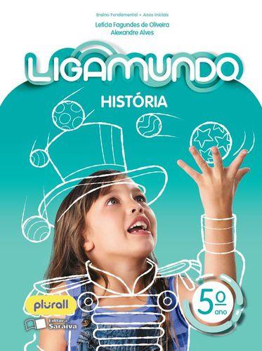 LIGAMUNDO HISTÓRIA - 5º ANO - ENSINO FUNDAMENTAL I - 5º ANO