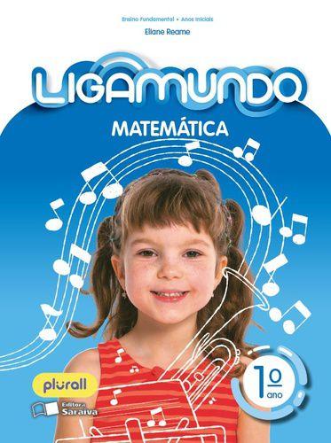 LIGAMUNDO MATEMÁTICA - 1º ANO - ENSINO FUNDAMENTAL I - 1º ANO