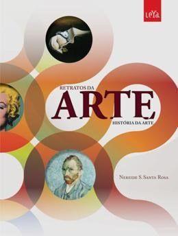 Retratos da Arte - História da Arte - Vol. Único