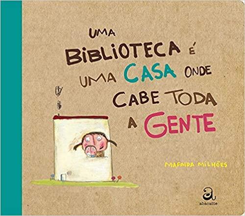 UM BIBLIOTECA É UMA CASA ONDE CABE TODA A GENTE
