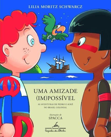 Uma Amizade (Im)Possível - As Aventuras De Pedro E Aukê No Brasil Colonial