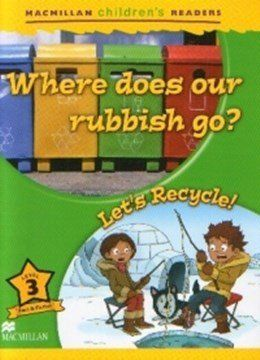 Where Does Our Rubbish Go? / Let's Recycle - Macmillan Children's Readers
