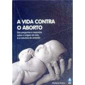 A Vida Contra o Aborto