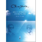 Chico Xavier - Meus Pedaços do Espelho