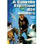 A Questão Espiritual dos Animais