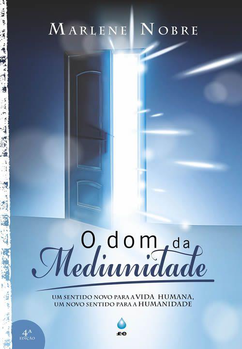 O Dom da Mediunidade - Nova edição