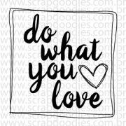 624 - Do what you love - SCRAP GOODIES