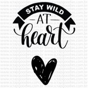 758 - Stay wild at heart