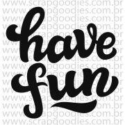 833 - Have Fun