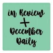 IN REVIEW + DECEMBER DAILY - SCRAP GOODIES