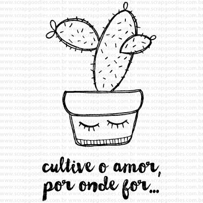 651 - Cacto Cultive o Amor 9GD  - SCRAP GOODIES