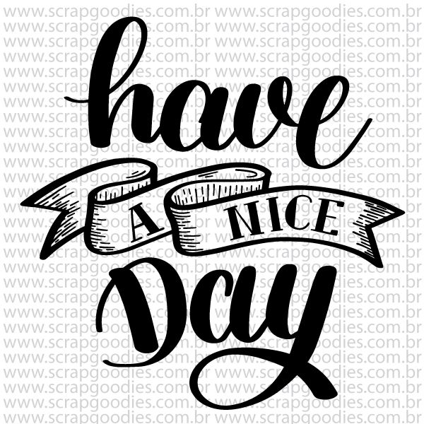 774 - Have a nice day  - SCRAP GOODIES