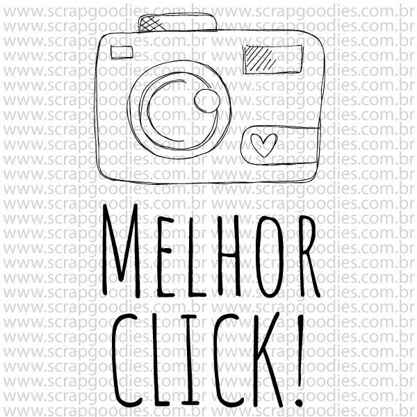 775 - Melhor Click!  - SCRAP GOODIES