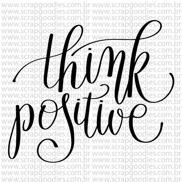 777 - Think Positive  - SCRAP GOODIES