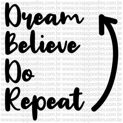 806 - Dream, Believe, Do, Repeat  - SCRAP GOODIES