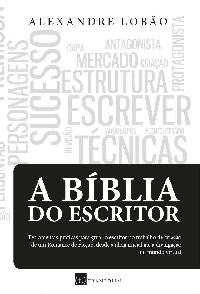A Bíblia do Escritor - Ferramentas práticas para guiar o escritor no trabalho de criação