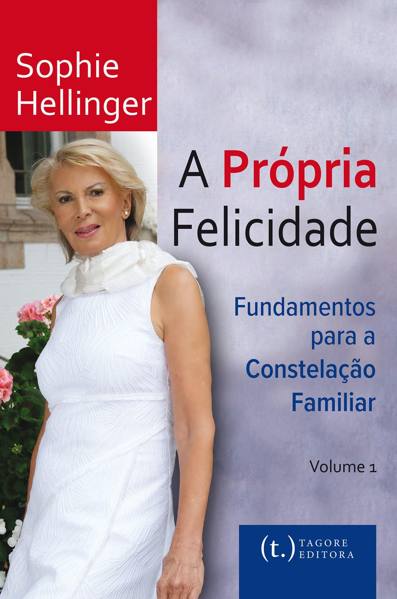 A própria felicidade: fundamentos para a Constelação familiar - 2a edição
