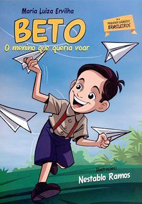 Beto, o menino que queria voar | Série Pequenos Grandes Brasileiros