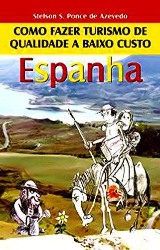 Como fazer turismo de qualidade a baixo custo - Espanha