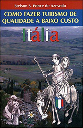 Como fazer turismo de qualidade a baixo custo - Itália