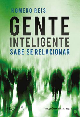 Gente inteligente sabe se relacionar  | Série Inteligência Relacional 1