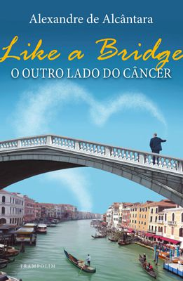 Like a Bridge – O outro lado do câncer