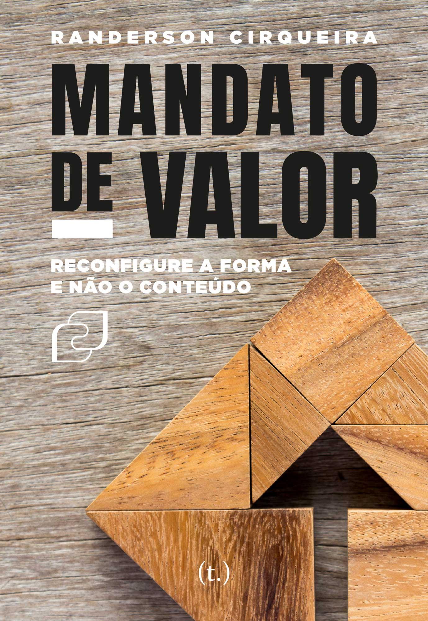 Mandato de valor: reconfigure a forma e não o conteúdo