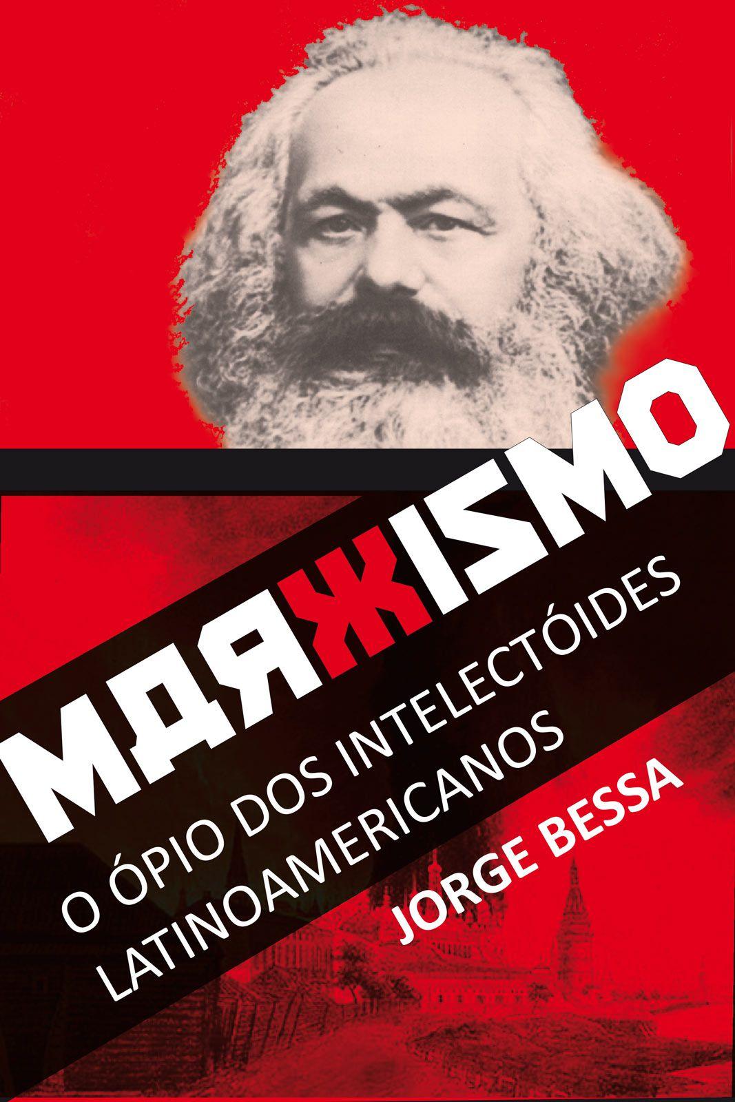 Marxismo: o ópio dos Intelectoides Latinoamericanos