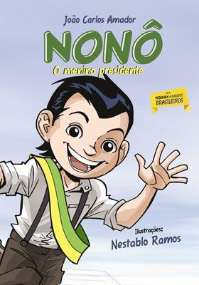 Nonô, o menino presidente | Série Pequenos Grandes Brasileiros