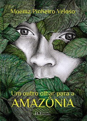 Um outro olhar para a Amazônia