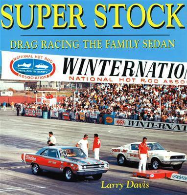 Livro Super Stock: Drag Racing the Family Sedan  - PRO-1 Serious Performance