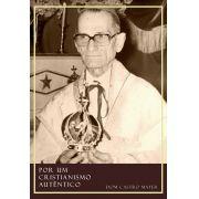Por um Cristianismo Autêntico - D. Antônio de Castro Mayer