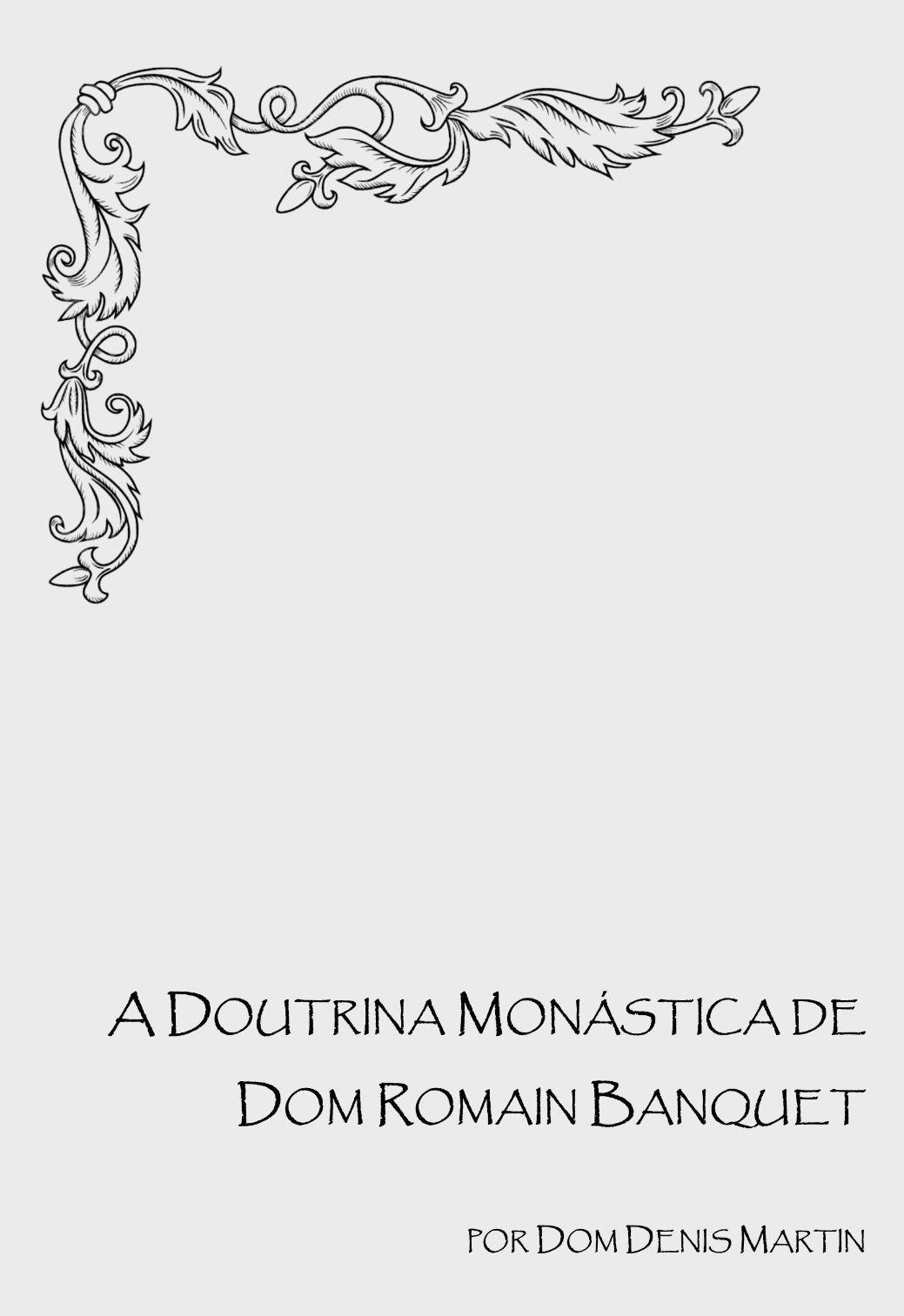 A Doutrina Monástica de Dom Romain Banquet - Dom Denis Martin  - Livraria Santa Cruz