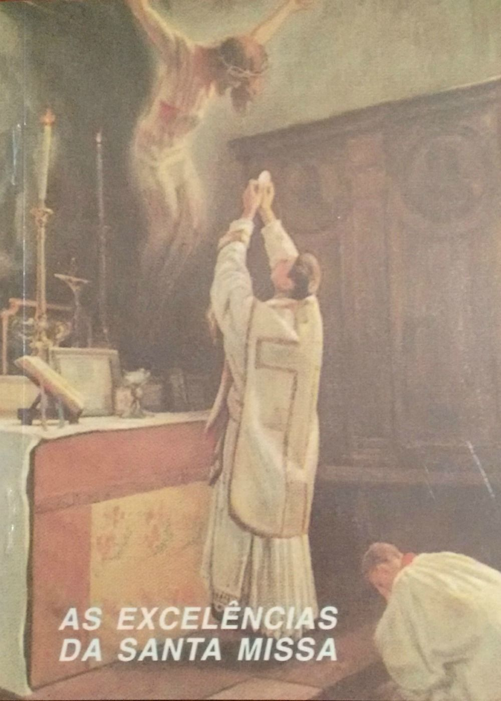 As Excelências da Santa Missa - Leonardo de Porto Maurício  - Livraria Santa Cruz