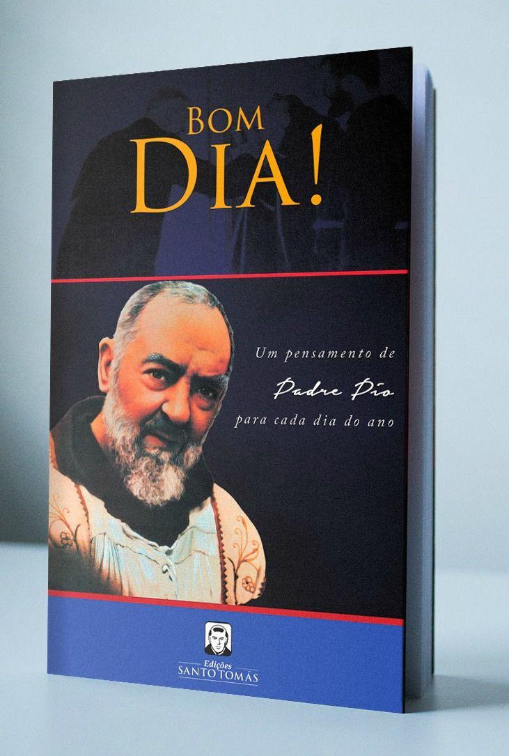 Bom Dia! - Um Pensamento de Padre Pio Para Cada Dia  - Livraria Santa Cruz