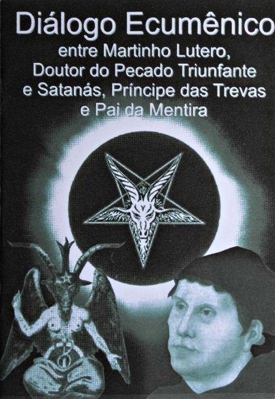 Diálogo Ecumênico entre Martinho Lutero e Satanás  - Livraria Santa Cruz