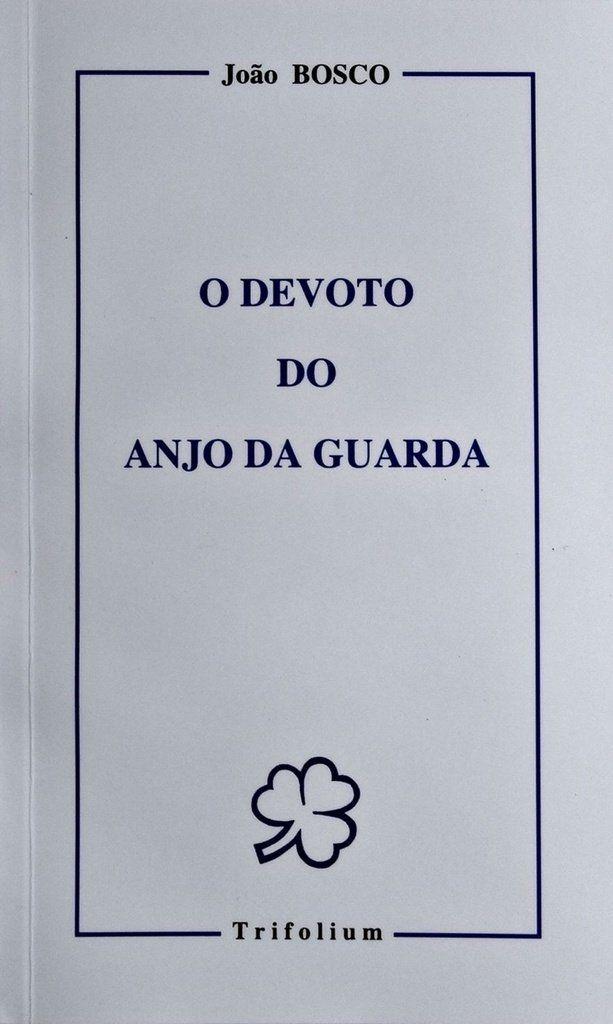O devoto do Anjo da guarda - São João Bosco  - Livraria Santa Cruz