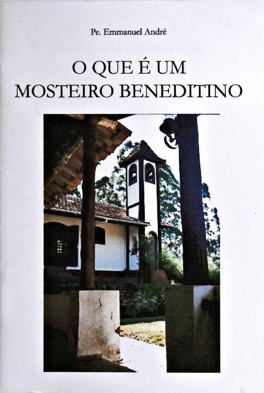 O que é um Mosteiro Beneditino - Rev. Pe. Emmanuel André  - Livraria Santa Cruz