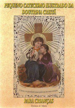 Pequeno catecismo ilustrado da Doutrina Cristã para crianças  - Livraria Santa Cruz