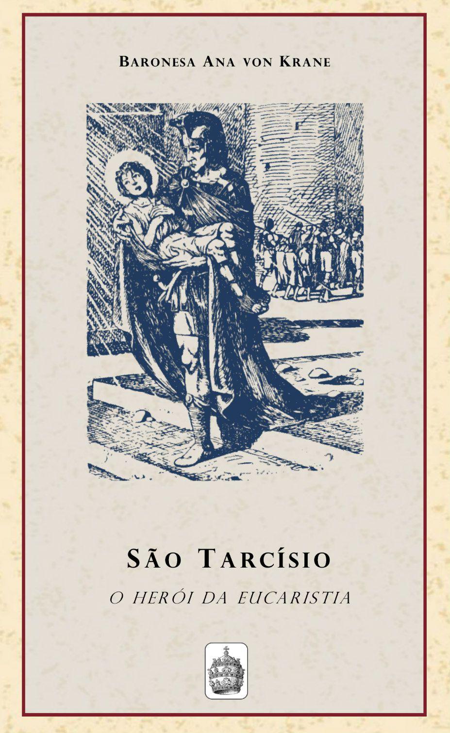 São Tarcísio, o Herói da Eucaristia - Baronesa Ana von Krane  - Livraria Santa Cruz