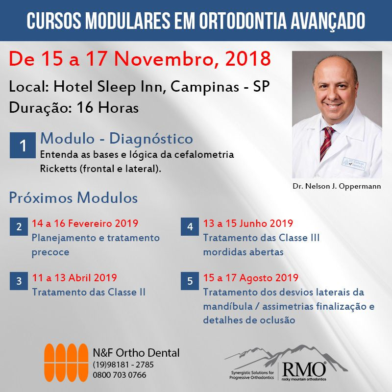 Cursos Modulares em Ortodontia Avançado - MÓDULO 3 - Dr. Nelson J. Oppermann  - N&F Ortho Dental