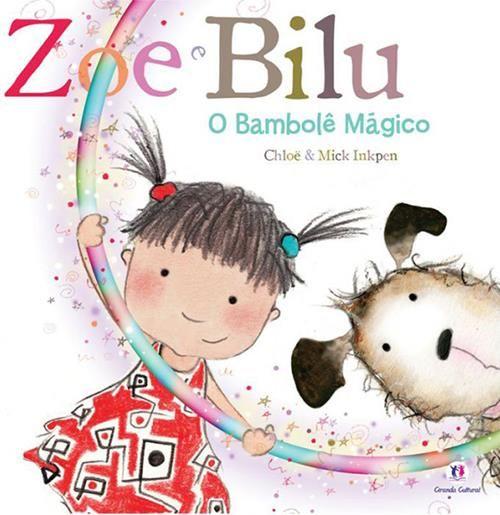 Bambolê Mágico, O - Coleção Zoe e Bilu