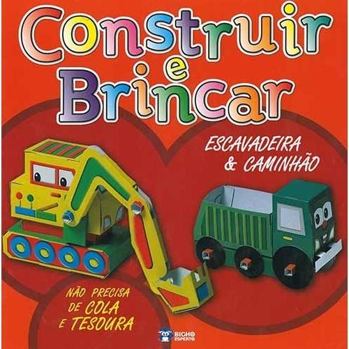 CONSTRUIR E BRINCAR - ESCAVADEIRA E CAMINHÃO